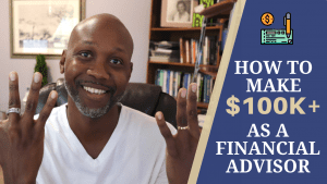 How To Make $100,000+ as a Financial Advisor